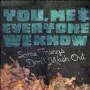 You Me And Everyone We Know - Some Things Don't Wash Out