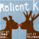 Relient K - Let It Snow, Baby... Let It Reindeer
