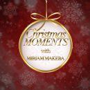 Christmas Moments With Miriam Makeba