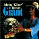 "Johnny ""Guitar"" Watson - Giant"