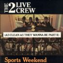 2 Live Crew - Sports Weekend: As Clean as They Wanna Be, Pt. 2