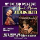 Anna Maria Alberghetti - My One and Only Love