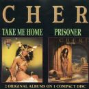 Take Me Home & Prisoner - Cher - Cher