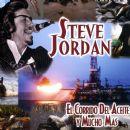 Steve Jordan - El Corrido del Aceite y Muchos Mas