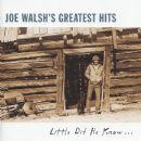 Joe Walsh - Joe Walsh's Greatest Hits: Little Did He Know
