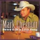 Mark Chesnutt - Heard It in a Love Song