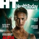 Alicia Vikander – Health Today Malaysia (March 2018)