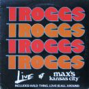The Troggs - Live At Max's Kansas City