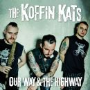 Koffin Kats Album - Our Way & The Highway