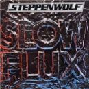 Steppenwolf Album - Slow Flux