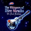 The Whispers of Dire Straits: The Best Ballads - Dire Straits - Dire Straits