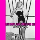 Jane Powell - My Baby Just Cares For Me