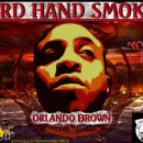 Orlando Brown - 3RD HAND SMOKE