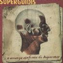 Superguidis - A Amarga Sinfonia do Superstar