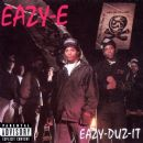 Eazy-E - Eazy-Duz-It / 5150: Home 4 tha Sick
