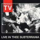 Psychic TV - Live In Thee Subterrania