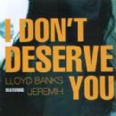 Lloyd Banks - I Don't Deserve You