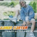 Crazy Little Party Girl - Aaron Carter - Aaron Carter