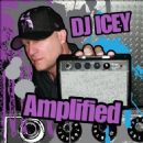 DJ Icey - Amplified (Compiled & Mixed by DJ Icey)