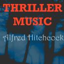 Alfred Hitchcock - Thriller Music