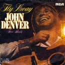 John Denver - Fly Away / Two Shots