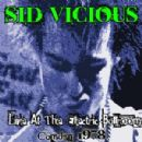 Live at the Electric Ballroom - Camden 1978 - Sid Vicious - Sid Vicious