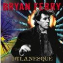 Bryan Ferry Album - Dylanesque