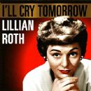 Lillian Roth - I'll Cry Tomorrow