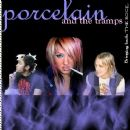 Porcelain And The Tramps - Porcelain And The Tramps