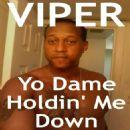 Viper Album - Yo Dame Holdin' Me Down