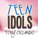 Tony Orlando - Teen Idols - Tony Orlando