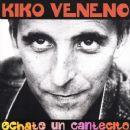 Kiko Veneno - Échate un cantecito