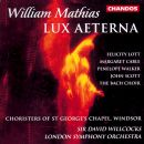 William Mathias - Mathias: Lux aeterna