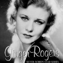 Ginger Rogers - Silver Screen Star Series
