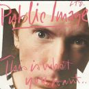 Public Image Ltd. - This Is What You Want... This Is What You Get
