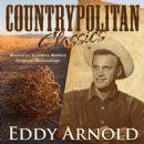 Countrypolitan Classics - Eddy Arnold
