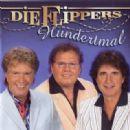 Die Flippers - Hundertmal