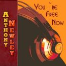 Anthony Newley - You`re Free Now