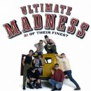 Ultimate Madness - 21 Of Their Finest