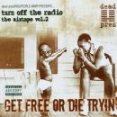 Dead Prez - Turn Off the Radio: The Mixtape, Volume 2: Get Free or Die Tryin'