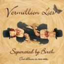 Vermillion Lies Album - Separated by Birth