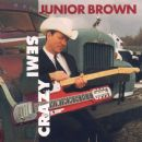 Junior Brown - Semi Crazy