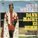 Gerd Müller - Dann macht es bumm