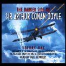 Arthur Conan Doyle - The Darker Side Of Sir Arthur Conan Doyle - Volume 1