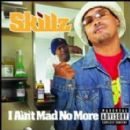 Skillz - I Ain't Mad No More