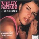 ....on the Radio - Nelly Furtado - Nelly Furtado
