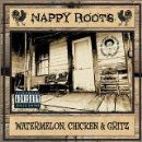 Nappy Roots Album - Watermelon, Chicken And Gritz