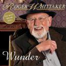 Roger Whittaker - Wunder