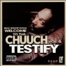 Welcome to tha Chuuch, Volume 6: Testify
