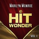 Marilyn Monroe - Hit Wonder: Marilyn Monroe, Vol. 1